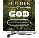 Picture of Mother of God: An Extraordinary Journey into the Uncharted Tributaries of the Western Amazon [Unabridged] [Audible Audio Edition] (Audio book)